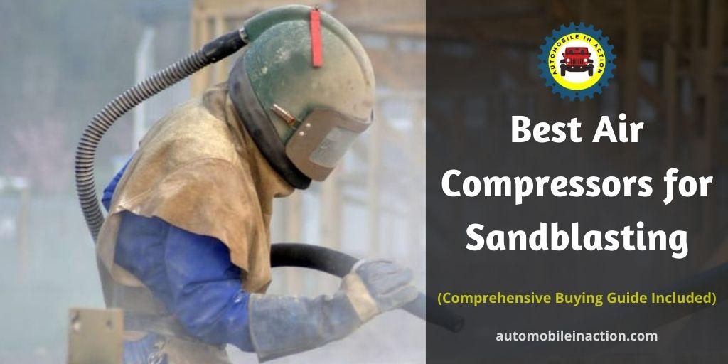 Best Air Compressors for Sandblasting